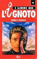 I LIBRI DE L'IGNOTO N.6 - UOMO E ZODIACO - HOBBY & WORK - 1993