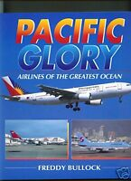 Pacific Glory -Airlines of the Greatest Ocean (Airlife) - New Copy