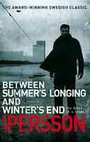 Between Summer's Longing and Winter's End, Persson, Leif G. W., Excellent