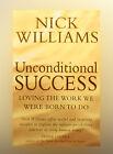 Unconditional Success: Loving the Trabajo Nosotros Fueron Born para hacer por