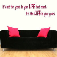Its Not The Years - Inspirational Wall Quote / Large Motivational Quote QU38