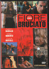 FIORE BRUCIATO - DVD (USATO OTTIMO)