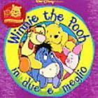 Winnie The Pooh - In Due E' Meglio