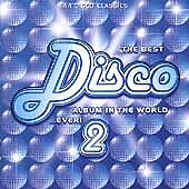 The Best Disco Album In The World ... Ever! 2, Various Artists, Good Condition