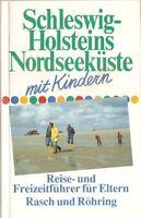 Schleswig-Holsteins Küste mit Kindern, Reise- und Freizeitführer