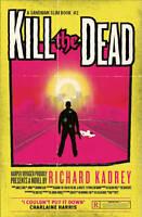 KILL THE DEAD / RICHARD KADREY 9780007446001