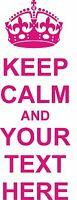 KEEP CALM AND YOUR OWN TEXT WALL STICKER GIFT. 22 COLOURS & 3 SIZES. 60 - 120CM