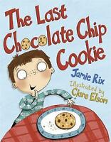 The Last Chocolate Chip Cookie, Jamie Rix, New