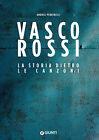 Vasco Rossi. La storia dietro le canzoni - Pedrinelli Andrea