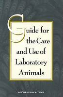 Guide for the Care and Use of Laboratory Animals, Institute of Laboratory Animal