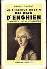 C1 NAPOLEON Dupont LE TRAGIQUE DESTIN DU DUC D ENGHIEN Epuise