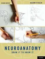 Neuroanatomy: Draw It to Know It by Adam Fisch (Paperback, 2012)