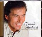 CD 14T FRANK MICHAEL IL EST TOUJOURS QUESTION D'AMOUR DE 2000 TBE