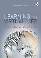 Learning the Virtual Life: Public Pedagogy in a Digital World, , Used; Very Good