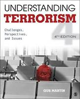 Understanding Terrorism: Challenges, Perspectives, and Issues, 4th Edition by M