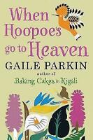 When Hoopoes Go To Heaven, Parkin, Gaile, Used; Good Book