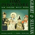 Gilbert & Sullivan HMS Pinafore New Sadler's Wells Opera (Highlights) Neu