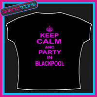 KEEP CALM AND PARTY IN BLACKPOOL CLUBBING HOLIDAY HEN PARTY TSHIRT