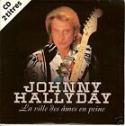 "JOHNNY HALLYDAY CD SINGLE ""LA VILLE DES AMES EN PEINE"""