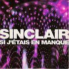 """SINCLAIR - CD SINGLE PROMO """"SI J'ETAIS EN MANQUE"""""""