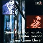 Lionel Hampton Seven Come Eleven Featuring: Dexter Gordon 24 BIT REMASTERING