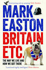 BRITAIN ETC. by Mark Easton : AU5-B8 : PB(028) : NEW BOOK : FREE P&H