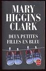 Livre..DEUX PETITES FILLES EN BLEU..MARY HIGGINS CLARK...Roman..Thriller