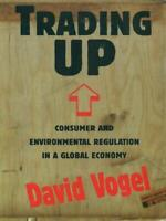 TRADING UP   DAVID VOGEL HARVARD UNIVERSITY PRESS 1997