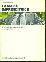 LA MAFIA IMPRENDITRICE  PINO ARLACCHI IL MULINO 1983 CONTEMPORANEA