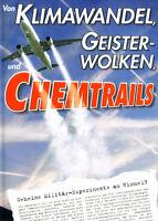 Von Klimawandel Geisterwolken und Chemtrails (DVD)