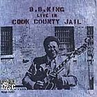 B B KING - LIVE IN COOK COUNTY JAIL (Remastered) (CD) Sealed