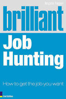 Brilliant Job Hunting - How to Get the Job You Want, Fagan, Ms Angela, Used; Goo