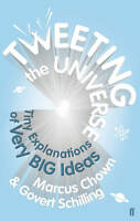 Tweeting the Universe: Tiny Explanations of Very Big Ideas,Schilling, Govert, Ch