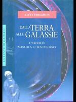 DALLA TERRA ALLE GALASSIE  KITTY FERGUSON LONGANESI & C. 2001