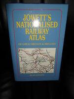 Jowett's Nationalised Railway Atlas of Great Britain & Ireland 1st Ed 2000 HB+DJ