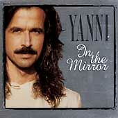 In the Mirror by Yanni (CD, Apr-1997, Private Music)