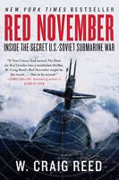 Red November: Inside the Secret U.S.-Soviet Submarine War by W. Craig Reed...