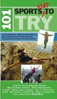 101 Sports Not to Try by Adam Russ (Paperback, 2009)