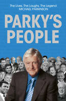 Parky's People: The Interviews - 100 of the Best by Michael Parkinson...