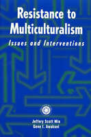 Resistance to Multiculturalism: Issues and Interventions, Mio, Jeffery Scott, Us