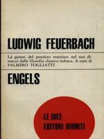 LUDWIG FEUERBACH FILOSOFIA ENGELS, FRIEDRICH EDITORI RIUNITI 1976