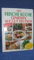Lafer, Johann: Frische Küche - genießen auf gut deutsch