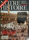 NOTRE HISTOIRE N°44- L'ISLAM -NUMEROS SPECIAL