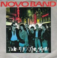 "7 "" SINGLE 45 PS record THE NOVO BAND - TAKE IT TO THE STREET   HOLLAND POP"