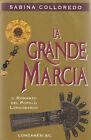 LA GRANDE MARCIA. IL ROMANZO DEL POPOLO LONGOBARDO