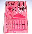 THE GIFT OF ROME by JOHN & ESTHER WAGNER HC DJ 1st Edition