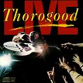 Live by George Thorogood CD & The Destroyers Feb-1989