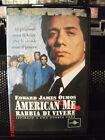 AMERICAN ME RABBIA DI VIVERE - VHS USATA - EX NOLEGGIO