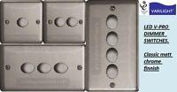 Varilight V-PRO Dimmer switch sets of 1, 2, 3, 4 gang in matt chrome. JSP & JSDP