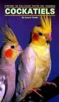 COCKATIELS Book LAURA TARTAK 126 Color Photo & Drawings CARING Selecting BIRD